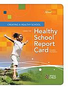 Creating a healthy school : using the healthy school report card