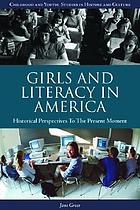 Girls and literacy in America : historical perspectives to the present