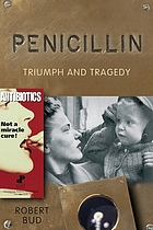 Penicillin : triumph and tragedy