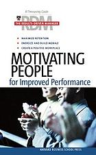 The results-driven manager : motivating people for improved performance.
