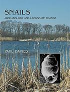 Snails : archaeology and landscape change