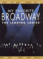 My favorite Broadway : the leading ladies