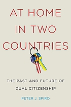 At home in two countries : the past and future of dual citizenship