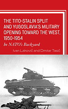 The Tito-Stalin Split and Yugoslavia's Military Opening toward the West, 1950-1954 : In NATO's Backyard