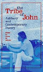The tribe of John : Ashbery and contemporary poetry