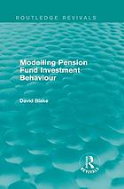Modelling Pension Fund Investment Behaviour (Routledge Revivals).