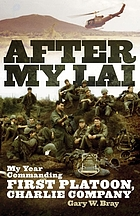 After My Lai : my year commanding first platoon, Charlie Company