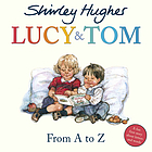 Lucy and Tom From A to Z