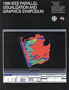 1999 IEEE Parallel Visualization and Graphics Symposium : proceedings : San Francisco, California, October 25-26, 1999