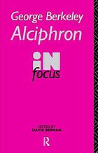 Alciphron, or, The minute philosopher : in focus