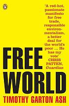 Free world : why a crisis of the West reveals the opportunity of our time