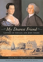 My dearest friend : letters of Abigail and John Adams