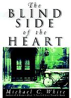 The blind side of the heart : a novel