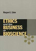 Ethics and the business of bioscience