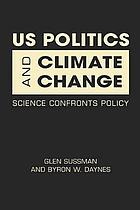 US politics and climate change : science confronts policy