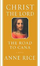 Christ the Lord : the road to Cana : a novel
