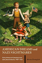 American dreams and Nazi nightmares : early Holocaust consciousness and liberal America, 1957-1965