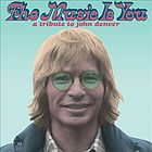 The music is you : a tribute to John Denver.