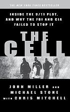 The cell : inside the secret world of terrorism