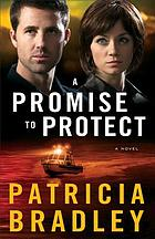 A promise to protect : a novel