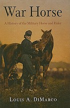 War horse : a history of the military horse and rider