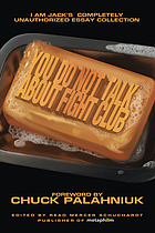 You do not talk about Fight Club : I am Jack's completely unauthorized essay collection