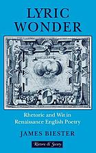 Lyric wonder : rhetoric and wit in Renaissance English poetry