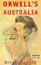 Orwell's Australia : from cold war to culture wars
