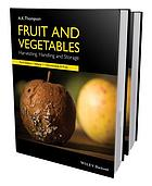 Fruit and vegetables : harvesting, handling and storage