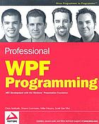 Professional WPF programming : .NET development with the Windows Presentation Foundation