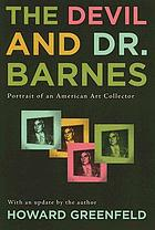 The devil and Dr. Barnes : portrait of an American art collector