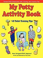 My potty activity book : + 45 training tips