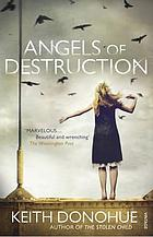 Angels of destruction : a novel