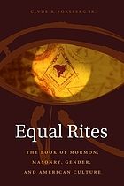 Equal rites : the Book of Mormon, Masonry, gender, and American culture