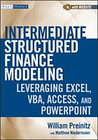 Intermediate structured finance modeling : leveraging excel, VBA, access, and powerpoint