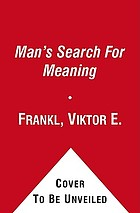 Man's search for meaning.
