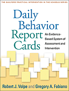 Daily behavior report cards : an evidence-based system of assessment and intervention