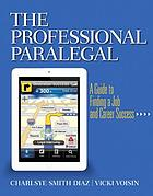 The professional paralegal : a guide to finding a job and career success