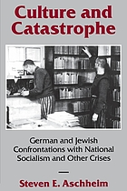 Culture and catastrophe : German and Jewish confrontations with National Socialism and other crises