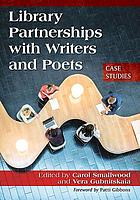 Library partnerships with writers and poets : case studies