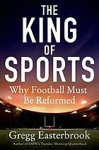 The king of sports : football's impact on America