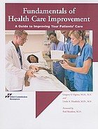 Fundamentals of health care improvement : a guide to improving your patients' care