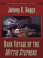 Dark voyage of the Mittie Stephens : a western story