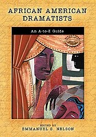 African American dramatists : an A to Z guide