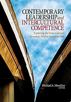 Contemporary leadership and intercultural competence : exploring the cross-cultural dynamics within organizations