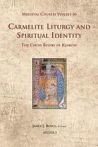 Carmelite liturgy and spiritual identity : the choir books of Kraków