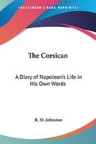 The Corsican : a diary of Napoleon's life in his own words