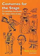 Costumes for the stage : a complete handbook for every kind of play