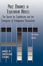 Price dynamics in equilibrium models : the search for equilibrium and the emergence of endogenous fluctuations