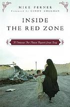 Inside the Red Zone : a Veteran for Peace reports from Iraq